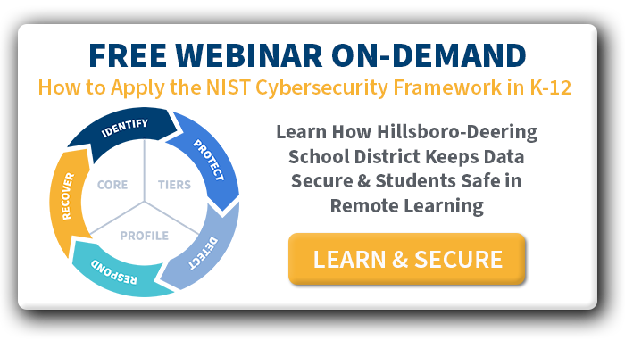 NIST Cybersecurity Framework for K-12 Schools - On-Demand Webinar Recording