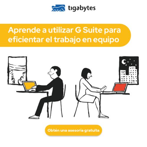 Aprende a utilizar G Suite para eficientar el trabajo en equipo
