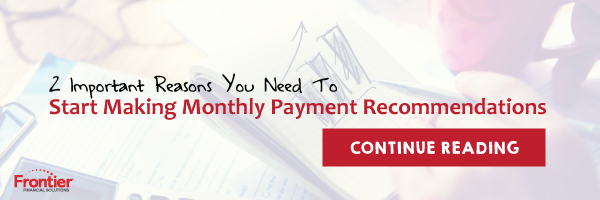 Start Making Monthly Payment Recommendations