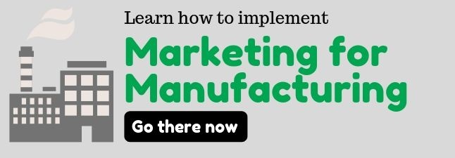 Learn about Marketing for Manufacturing