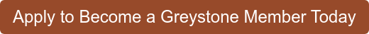 Apply to Become a Greystone Member Today