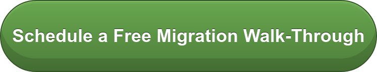 Schedule a Free Migration Walk-Through