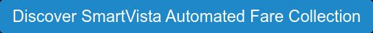 Discover SmartVista Automated Fare Collection