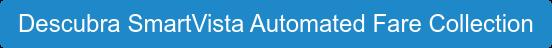 Descubra SmartVista Automated Fare Collection