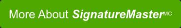 More About SignatureMasterMC