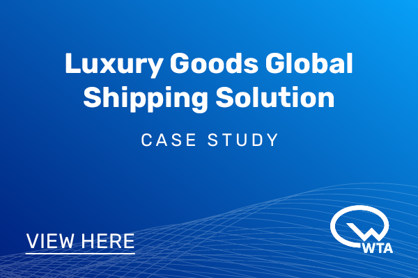 Luxury Goods Global Shipping Solution - WTA