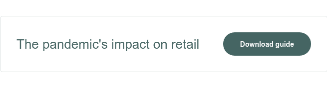 The pandemic's impact on retail  Download guide