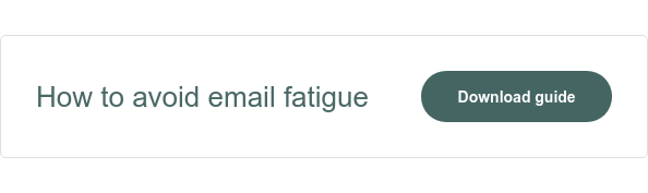 How to avoid email fatigue  Download guide