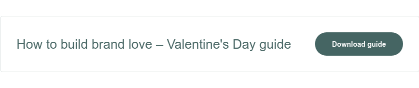How to build brand love – Valentine's Day guide Download guide