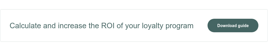 Calculate and increase the ROI of your loyalty program Download guide