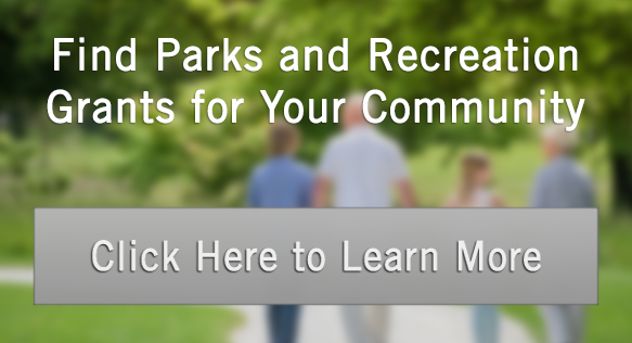 Parks and Recreation Grants, City parks grants, county parks grants, municipal grants for parks and recreation
