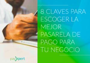 [ES] 8 claves para escoger la mejor pasarela de pagos
