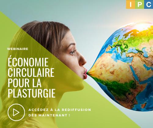 Rediffusion du webinaire sur l'économie circulaire pour la plasturgie