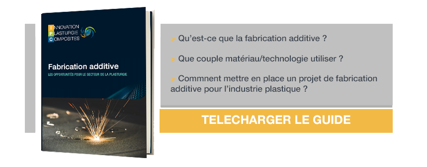 Guide fabrication additive pour la plasturgie