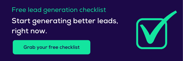 Start generating better leads right now with this free lead generation checklist