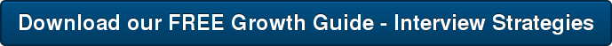 Download our FREE Growth Guide - Interview Strategies