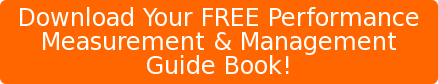 Download Your FREE Performance  Measurement & Management  Guide Book!