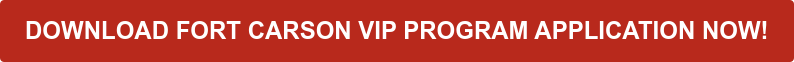 Download Fort Carson VIP Program Application Now!