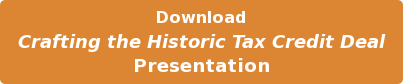 Download Crafting the Historic Tax Credit Deal Presentation