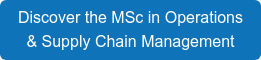 Discover the MSc in Operations & Supply Chain Management