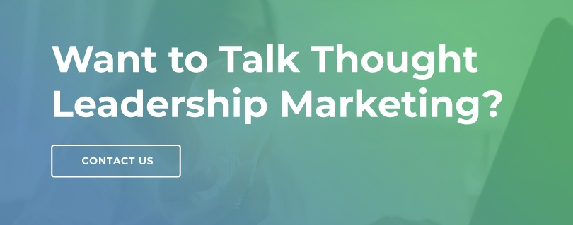 Want to Talk Thought Leadership Marketing? Contact us