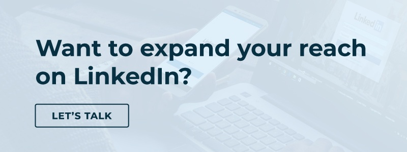 Want to expand your reach on linkedin? Lets Talk