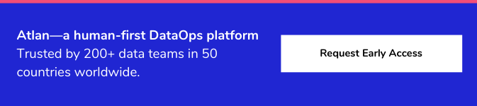 Atlan - Human First DataOps Platform - Request Early Access