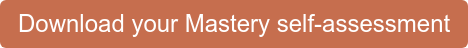 Download your Mastery self-assessment