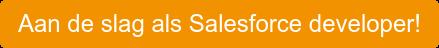 Aan de slag als Salesforce developer!
