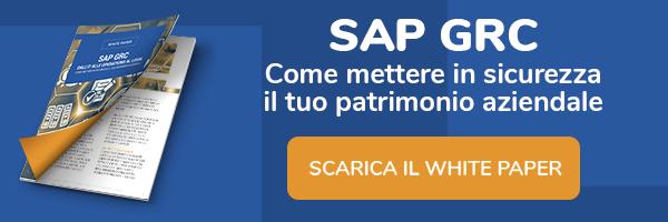 White Paper - SAP GRC - Dall'IT alle operations al legal: come mettere in sicurezza il tuo patrimonio aziendale