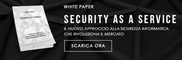 "CLICCA QUI per scaricare il White Paper: ""Security as a Service"""