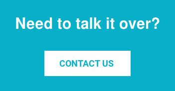 Need to talk it over?   Contact Us