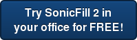 Try SonicFill 2 in  your office for FREE!