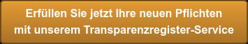 Erfüllen Sie jetzt Ihre neuen Pflichten  mit unserem Transparenzregister-Service