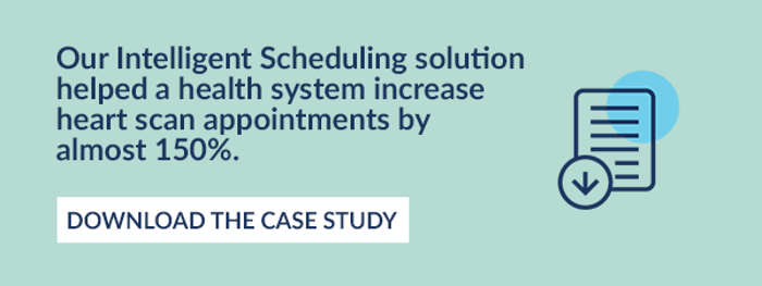 Our Intelligent Scheduling solution helped a health system increase heart scan appointments by almost 150%.  Download the case study.