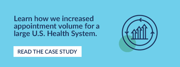 Learn how we increased appointment volume for a large U.S. Health System. Read The Case Study.