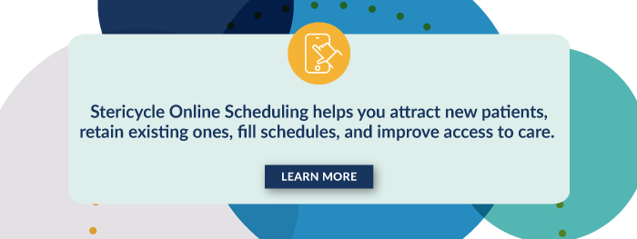 Stericycle Online Scheduling helps you attract new patients, retain existing ones, fill schedules, and improve access to care. Learn more.