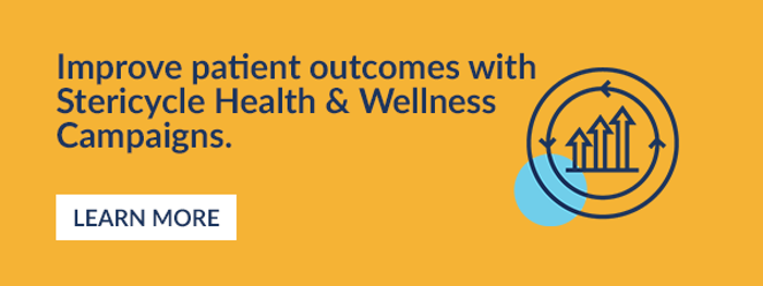 Improve patient outcomes with Stericycle Health & Wellness Campaigns. Learn More.