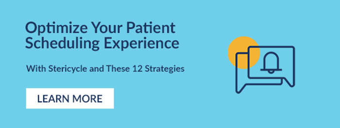 Optimize Your Patient Scheduling Experience With Stericycle and These 12 Strategies.