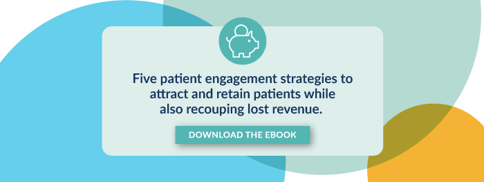 Five patient engagement strategies to attract and retain patients while also recouping lost revenue.  Download the eBook.