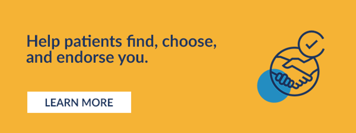 Help patients find, choose, and endorse you. Learn More.