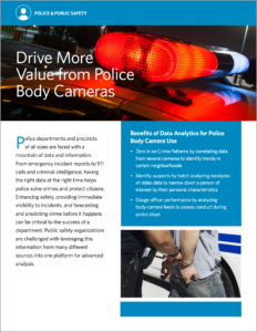 Drive More Value from Police Body Cameras