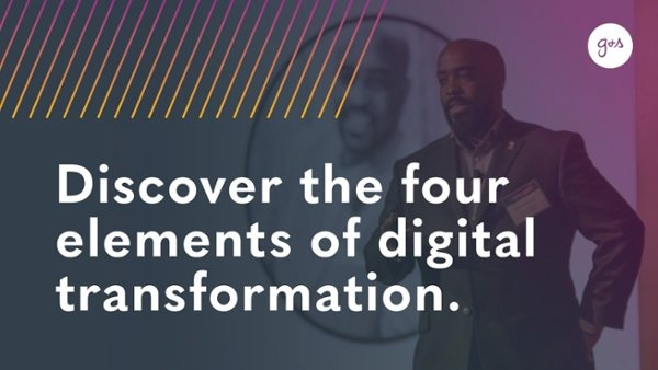 Discover the four elements of digital transformation. Click here.
