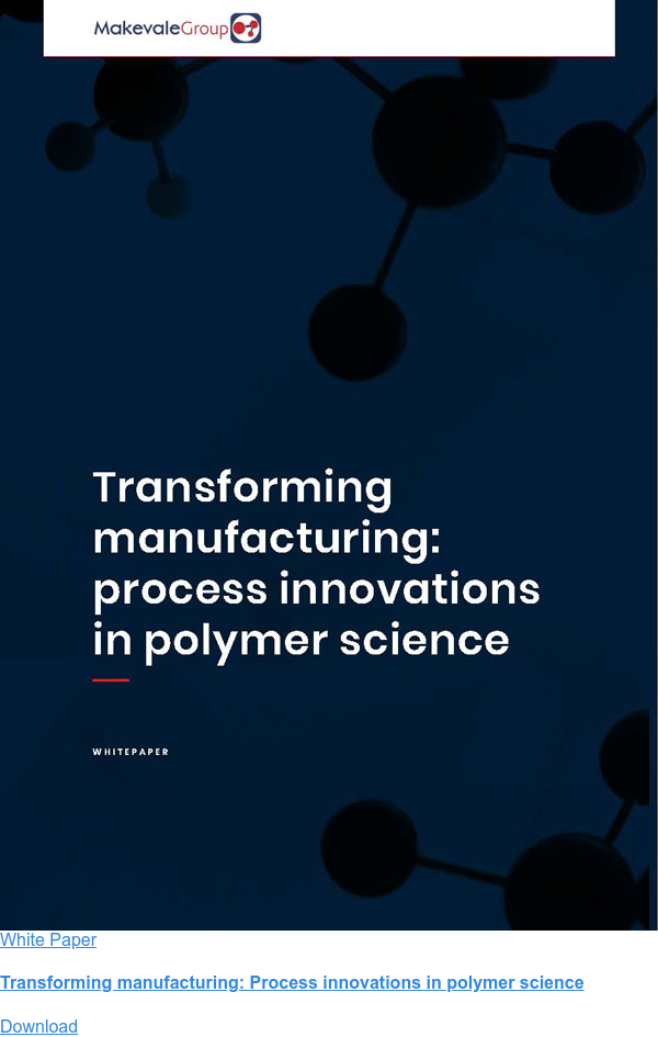 White Paper  Process innovations in polymer science: transforming manufacturing Download