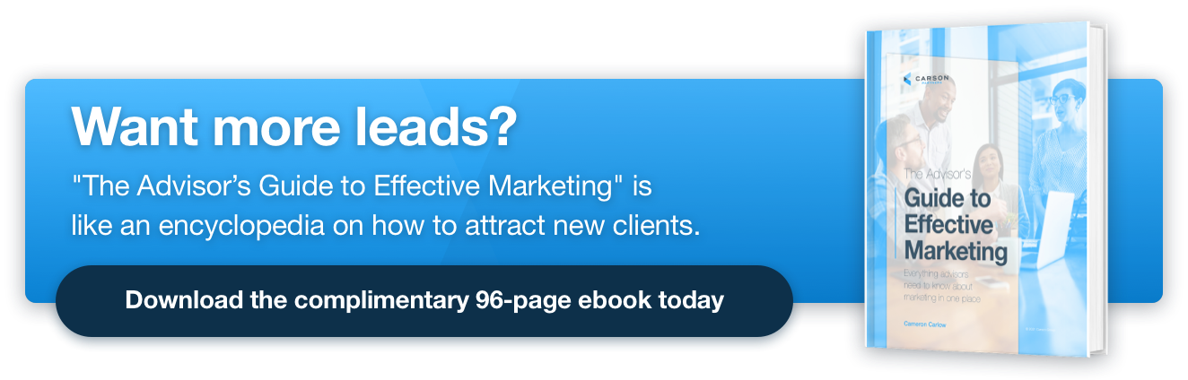 "Want more leads? ""The Advisor's Guide to Effective Marketing"" is like an encyclopedia on how to attract new clients. Download the complimentary 96-page ebook today."