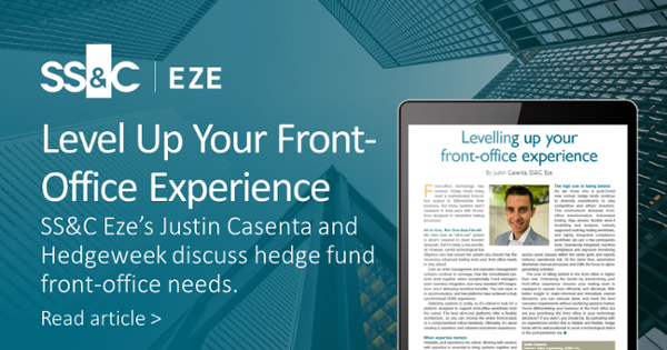 Level Up Your Front-Office Experience SS&C Eze's Justin Casenta and Hedgeweek discuss hedge fund front-office needs. Read article >