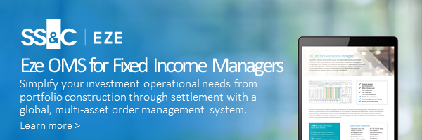 Eze OMS for Fixed Income Managers Simplify your investment operational needs from portfolio construction through settlement with a  global, multi-asset order management system.