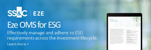 Eze OMS for ESG Effectively manage and adhere toESG requirements across the investment lifecycle.
