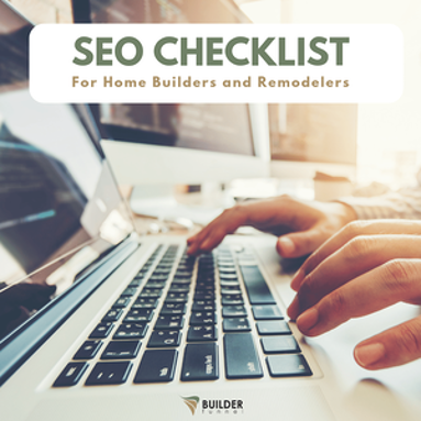SEO Checklist for Home Builders and Remodelers