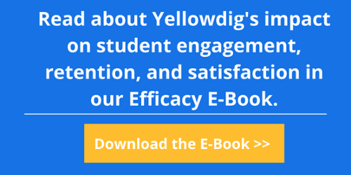 Read about Yellowdig's impact on student engagement, retention, and satisfaction in our Efficacy E-book. Download the E-book